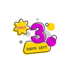 Only 3 days left - day 3 until marketing event vector