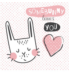 somebunny loves you vector image