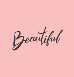 phrase beautiful handwritten text vector image