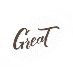great hand drawn lettering phrase vector image