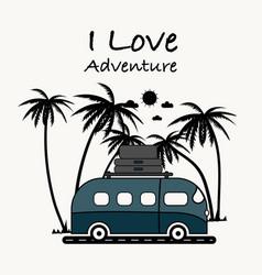 i love adventure typography with van vector image