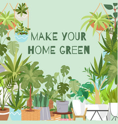 make your home green plants poster vector image