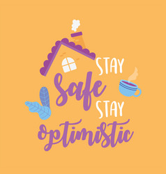 Coronavirus messages stay safe stay optimistic vector