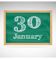 January 30 inscription in chalk on a blackboard vector image