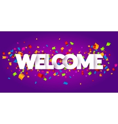 Welcome sign letters with confetti background vector
