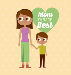 mom you are the best greeting card mother and son vector image