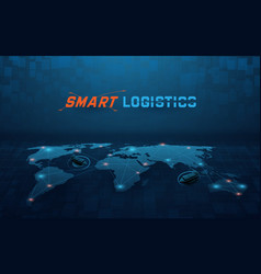 smart global logistics network business logistics vector image