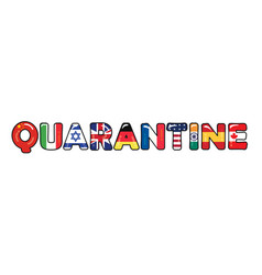Quarantine due to covid-19 flags countries vector