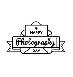 happy photography day greeting emblem vector image