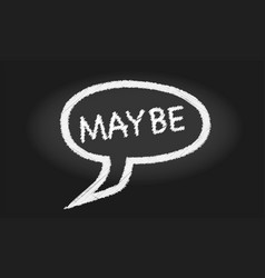 maybe speech bubble vector image