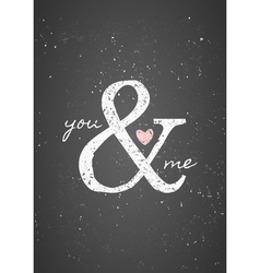 chalkboard style you and me greeting card design vector image vector image