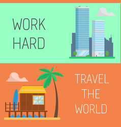 work vacation concept work hard travel the world vector image