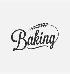 Baking lettering logo with wheat on background vector