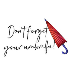 Phrase expression for dont forget your umbrella vector