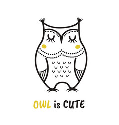 cute hand drawn owl with quote owl is cute print vector image vector image