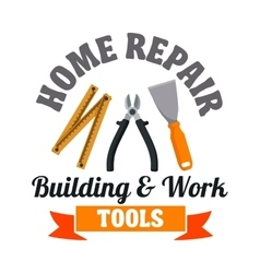 Building tools badge for repair service design vector image vector image