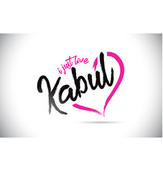 Kabul i just love word text with handwritten font vector