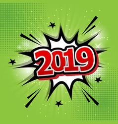 2019 happy new year comic text speech bubble vector image