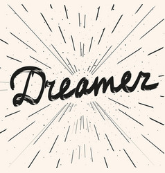 dreamer calligraphy lettering word hand drawn vector image