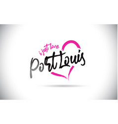 portlouis i just love word text with handwritten vector image