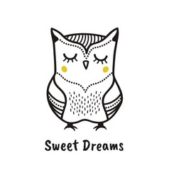cute hand drawn owl with quote sweet dreams vector image