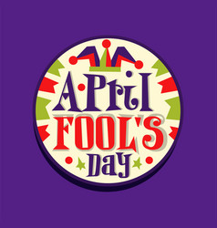 happy fool s day round retro vintage style label vector image