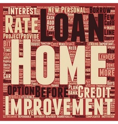 Your Home Improvement Loan text background vector image