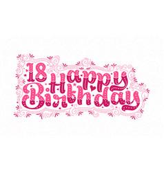 18th happy birthday lettering 18 years birthday vector
