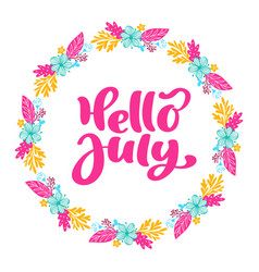 Hello july lettering print text and wreath vector