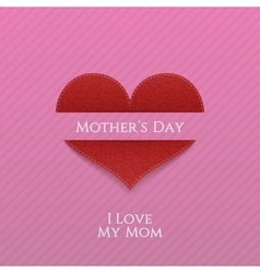 Mothers Day Heart realistic festive Label vector image