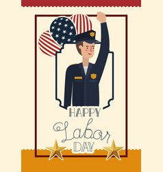 Happy labor day card with police and usa flag vector