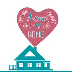 Lettering quote poster love my home vector