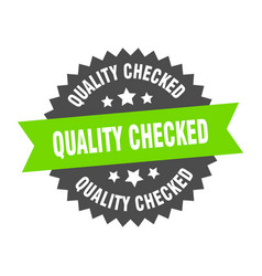 Quality checked sign quality checked green-black vector