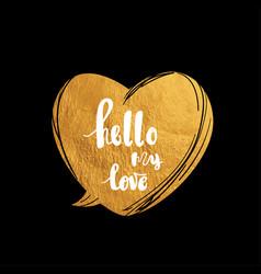 hello my love hand written typography poster vector image vector image