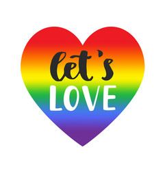 Lets love slogan inspirational gay pride poster vector