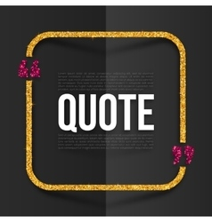 Pink and golden quote frame with place for your vector image