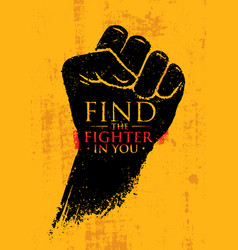 Find the fighter in you martial arts motivation vector