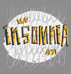 Insomnia hand drawn lettering panic attack vector