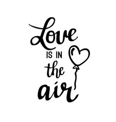 Love is in air lettering vector