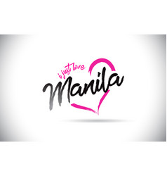 Manila i just love word text with handwritten vector