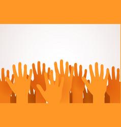 Raised up hands volunteering charity or voting vector