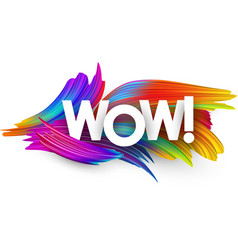 Wow paper poster with colorful brush strokes vector