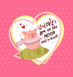 cute valentines day card with pig vector image