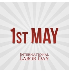 May 1 - International Labor Day vector image