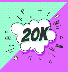 20k followers speech bubble banner speech vector image
