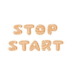 Cartoon ginger bread cookies word stop start hand vector