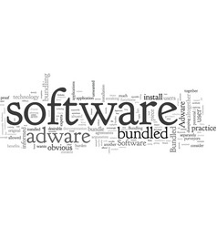 Adware and the case against bundled software vector