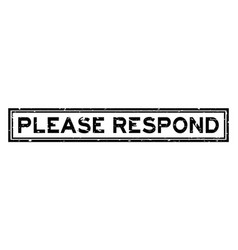 Grunge black please respond word square rubber vector