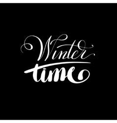winter time black and white handwritten lettering vector image vector image