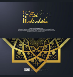eid al adha mubarak greeting design abstract gold vector image